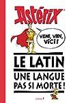 Ast�rix - Veni, vidi, vici. Le latin,...