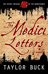 The Medici Letters: The Secret Origins Of The Renaissance by Taylor Buck ebook deal