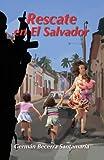 img - for Rescate en El Salvador: A True Story (Spanish Edition) book / textbook / text book