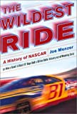 img - for The Wildest Ride: A History of NASCAR (or how a bunch of good old boys built a billion dollar industry out of wrecking cars) by Joe Menzer (2001-07-03) book / textbook / text book