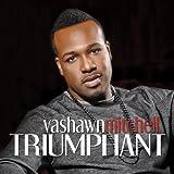 Triumphant ~ VaShawn Mitchell