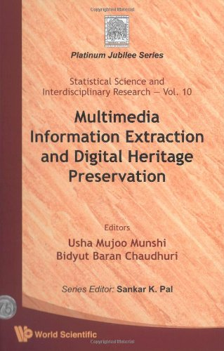 Multimedia Information Extraction And Digital Heritage Preservation (Statistical Science And Interdisciplinary Research)