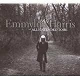 All I Intended To Bepar Emmylou Harris