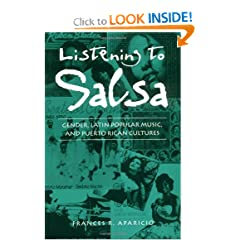 Listening to Salsa: Gender, Latin Popular Music, and Puerto Rican Cultures (Music/Culture)
