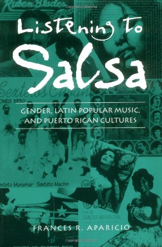 Listening to Salsa: Gender, Latin Popular Music, and Puerto Rican Cultures (Music Culture)