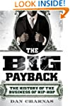 The Big Payback: The History of the B...