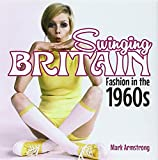 Swinging Britain: Fashion in the 1960s (Shire Library)