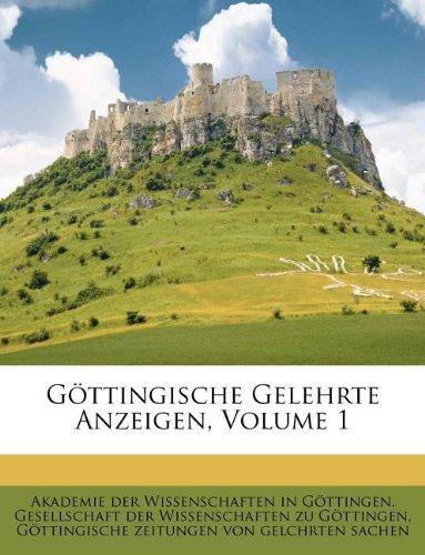 Göttingische Gelehrte Anzeigen, Volume 1