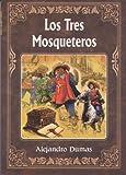 Tres Mosqueteros, Los (Spanish Edition)