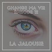 La jalousie (Change ma vie 12)   Clotilde Dusoulier