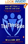 The Third Side: Why We Fight and How...
