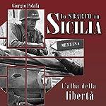 Lo sbarco in Sicilia: L'alba della libertà   Giorgio Pidalà