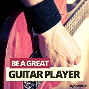 Be a Great Guitar Player Hypnosis Speech