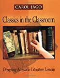Classics in the Classroom: Designing Accessible Literature Lessons [Paperback]