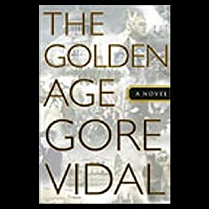 The Golden Age | [Gore Vidal]