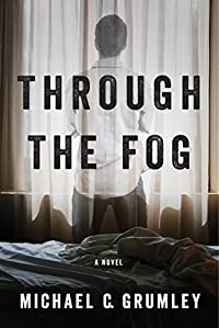 Through The Fog by Michael C. Grumley ebook deal