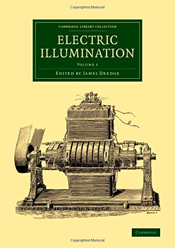 Electric Illumination: Volume 1 (Cambridge Library Collection - Technology) PDF