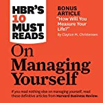 HBR's 10 Must Reads on Managing Yourself |  Harvard Business Review,Peter Ferdinand Drucker,Clayton M. Christensen,Daniel Goleman