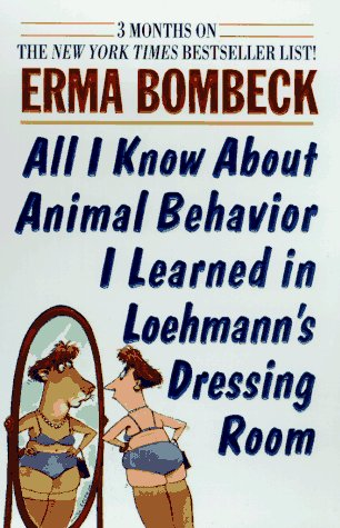 Image for All I Know About Animal Behaviori Learned in Loehmann's Dressing Room