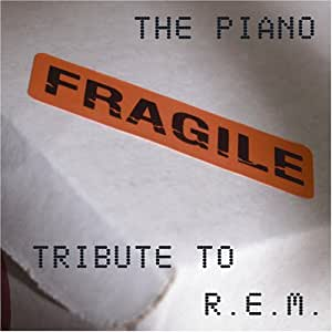 Fragile: Piano Tribute to R.E.M.