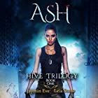 Ash: Hive Trilogy, Book 1 Audiobook by Leia Stone, Jaymin Eve Narrated by Dara Rosenberg