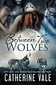 Between Two Wolves (BBW Paranormal Shapeshifter Menage Werewolf Romance ~ Bite Of The Moon)