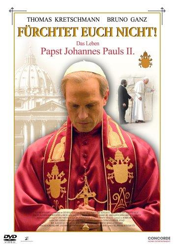 Fürchtet euch nicht! Das Leben Papst Johannes Pauls II.