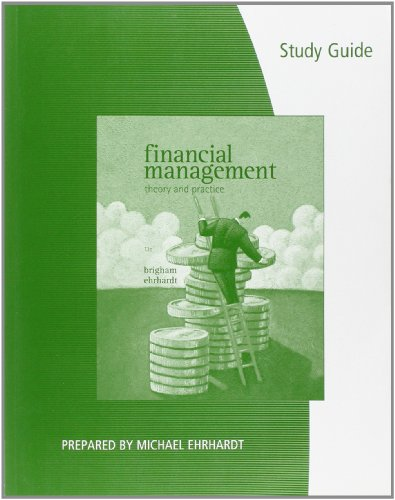 Study Guide for Brigham/Ehrhardt's Financial Management:...