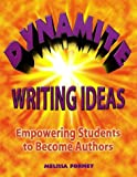 Dynamite Writing Ideas: Empowering Students to Become Authors (Maupin House) (0929895185) by Forney, Melissa