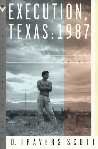 Execution, Texas: 1987: A Novel (Stonewall Inn Editions), D. Travers Scott