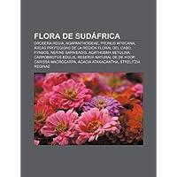Flora de Sud Frica: Drosera Regia, Agapanthoideae, Prunus Africana, Reas Protegidas de La Regi N Floral del Cabo...