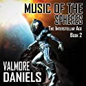 Music of the Spheres: The Interstellar Age Book 2 (       UNABRIDGED) by Valmore Daniels Narrated by Dave Wright