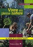 echange, troc François Couplan - Vivre en pleine nature : Le guide de la survie douce