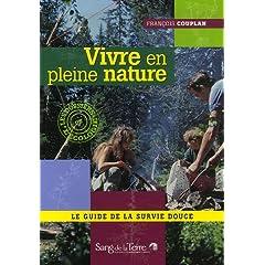 Vivre en pleine nature : Le guide de la survie douce