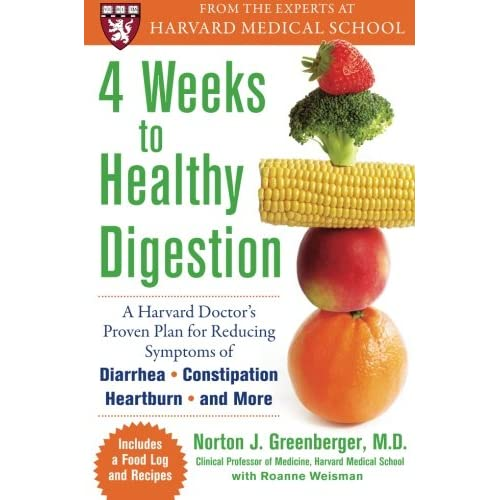 4 Weeks to Healthy Digestion: A Harvard Doctor's Proven Plan for Reducing Symptoms of Diarrhea,Constipation, Heartburn