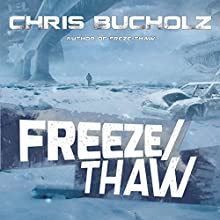 Freeze/Thaw Audiobook by Chris Bucholz Narrated by Marlin May