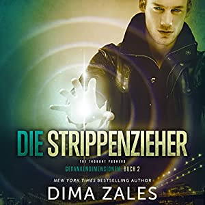Die Strippenzieher: Gedankendimensionen 2 [The Thought Pushers: Thoughts Dimensions 2] Hörbuch