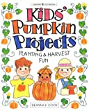 Kids' Pumpkin Projects: Planting & Harvest Fun (Williamson Good Times Books) (188559321X) by Cook, Deanna F.