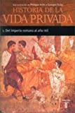 Historia de La Vida Privada I - Bolsillo (Spanish Edition) (8430604014) by Aries, Philippe