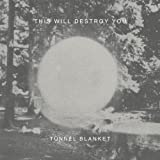 Tunnel Blanket By This Will Destroy You (2011-05-09)
