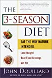 img - for The 3-Season Diet: Eat the Way Nature Intended: Lose Weight, Beat Food Cravings, and Get Fit book / textbook / text book