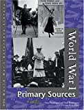 World War I: Primary Sources Edition 1. (World War I Reference Library)