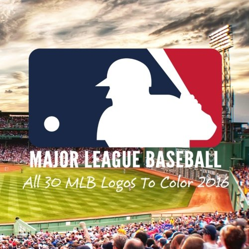 Major League Baseball - All 30 MLB Logos To Color 2016: Great childrens coloring book - Unique birthday gift / present! - Andy Jackson