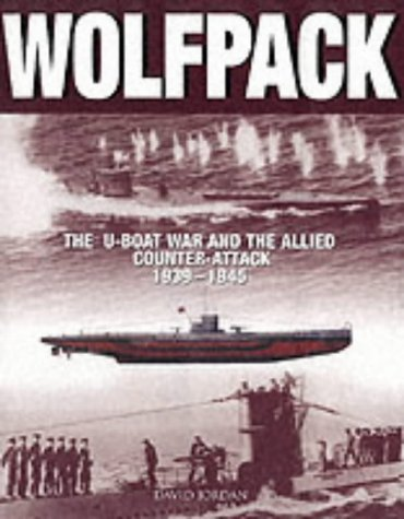 Wolfpack: Weapons and Tactics of German U-boats in WWII