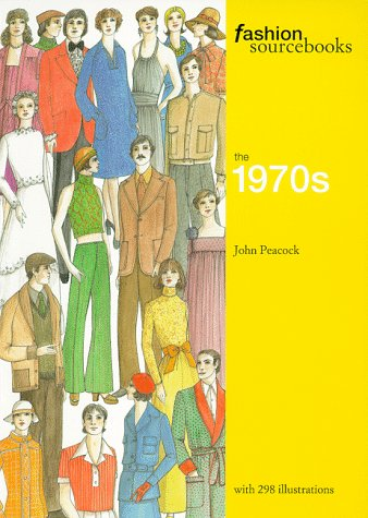 The 1970s (Fashion Sourcebooks), JOHN PEACOCK