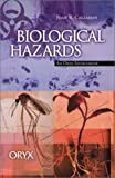 Biological Hazards: An Oryx Sourcebook (Oryx Sourcebooks on Hazards and Disasters)