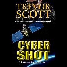 Cyber Shot (       UNABRIDGED) by Trevor Scott Narrated by Chris Sorensen