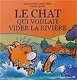 echange, troc Claude Lapointe, Marie-Christine Combes Blanc - Le chat qui voulait vider la rivière