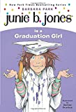 Junie B. Jones #17: Junie B. Jones Is a Graduation Girl (A Stepping Stone Book(TM))