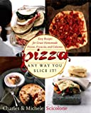Pizza - Any Way You Slice It! (0767901479) by Michele Scicolone
